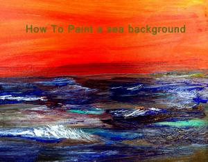 How To Paint a seascape background
